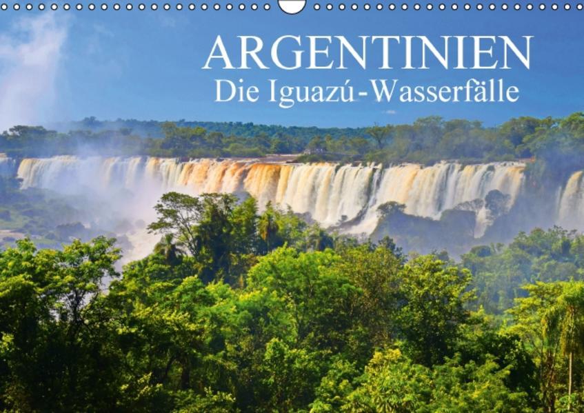 Argentinien. Die Iguazú-Wasserfälle (Wandkalender 2017 DIN A3 quer) - Coverbild