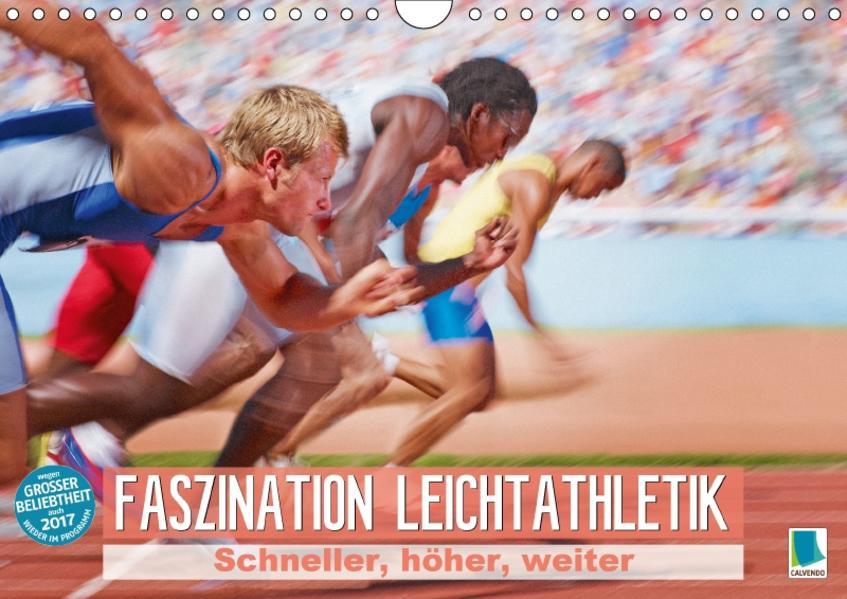 Faszination Leichtathletik: Schneller, höher, weiter (Wandkalender 2017 DIN A4 quer) - Coverbild