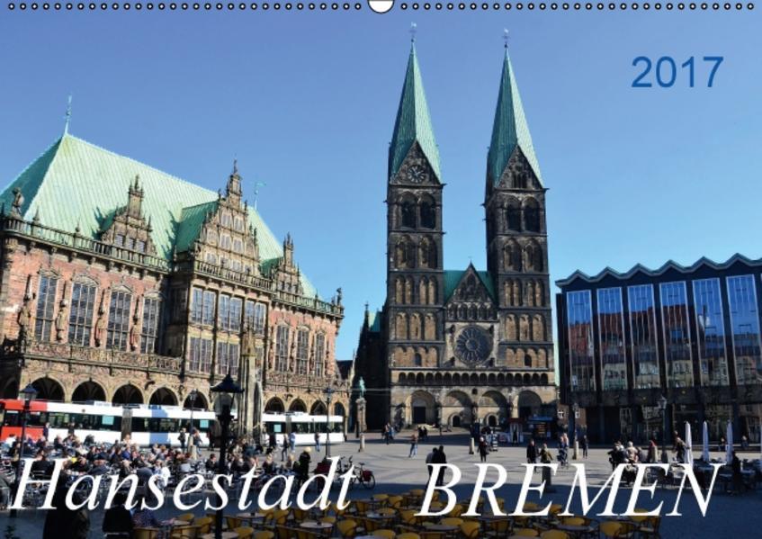 Hansestadt Bremen - 2017 (Wandkalender 2017 DIN A2 quer) - Coverbild