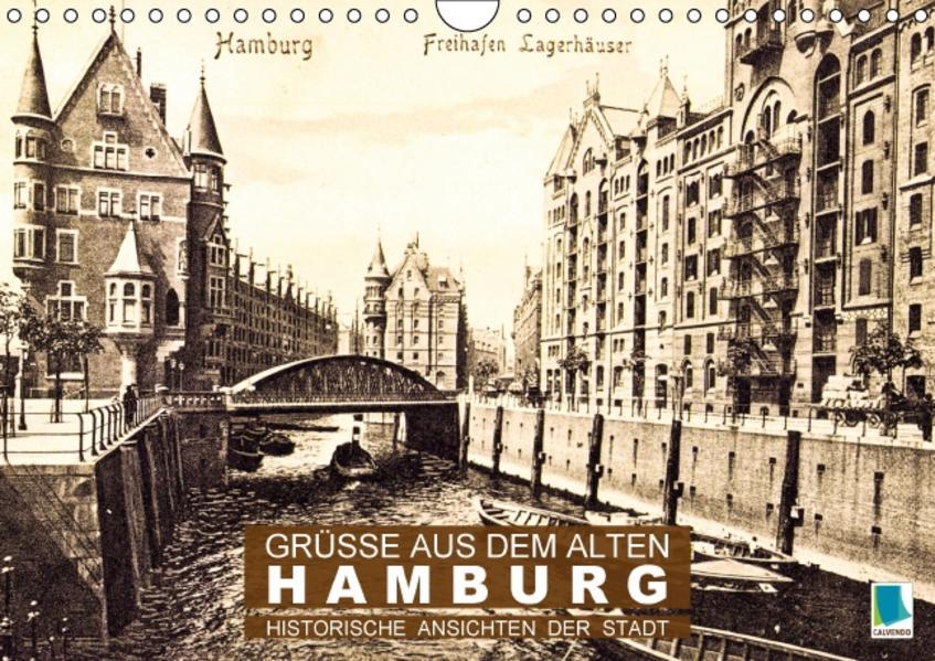 Grüße aus dem alten Hamburg – Historische Ansichten der Stadt (Wandkalender 2017 DIN A4 quer) - Coverbild