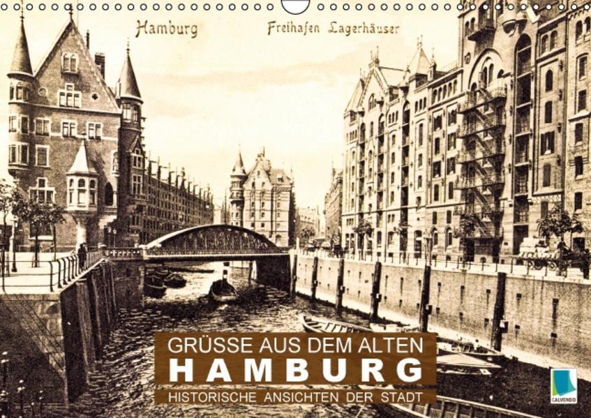 Grüße aus dem alten Hamburg – Historische Ansichten der Stadt (Wandkalender 2017 DIN A3 quer) - Coverbild