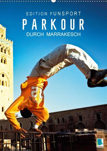 Edition Funsport: Parkour durch Marrakesch (Wandkalender 2017 DIN A2 hoch) - Coverbild