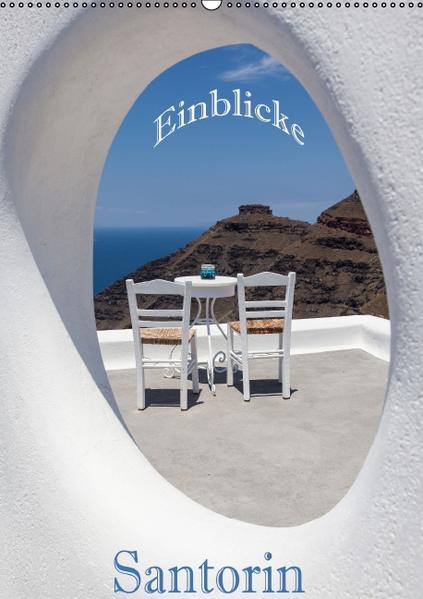 Santorin - Einblicke (Wandkalender 2017 DIN A2 hoch) - Coverbild