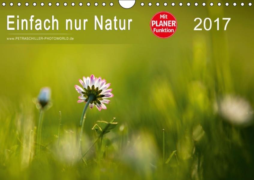 Einfach nur Natur (Wandkalender 2017 DIN A4 quer) - Coverbild