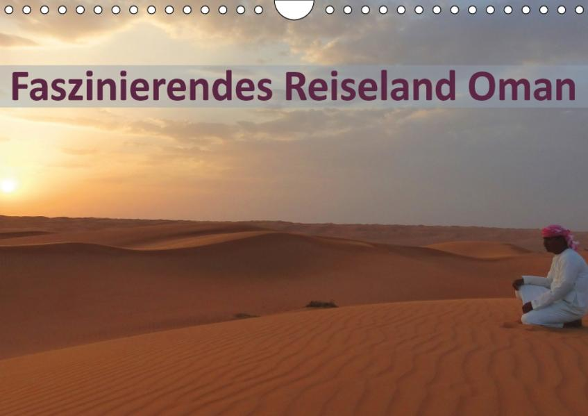 Faszinierendes Reiseland Oman (Wandkalender 2017 DIN A4 quer) - Coverbild