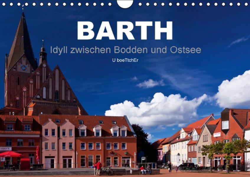 Barth - Idyll zwischen Bodden und Ostsee (Wandkalender 2017 DIN A4 quer) - Coverbild