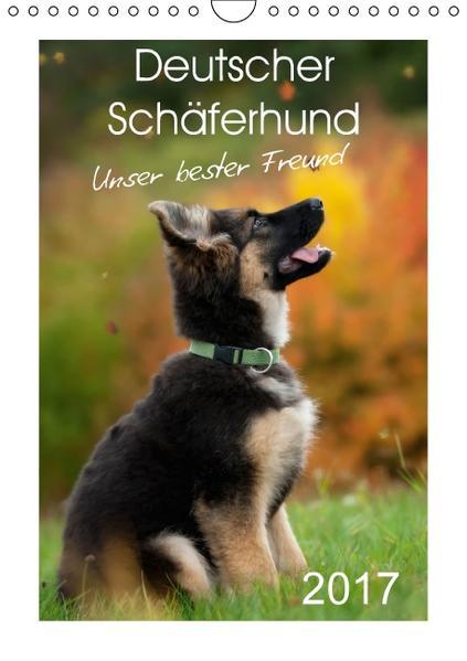 Deutscher Schäferhund - unser bester Freund (Wandkalender 2017 DIN A4 hoch) - Coverbild
