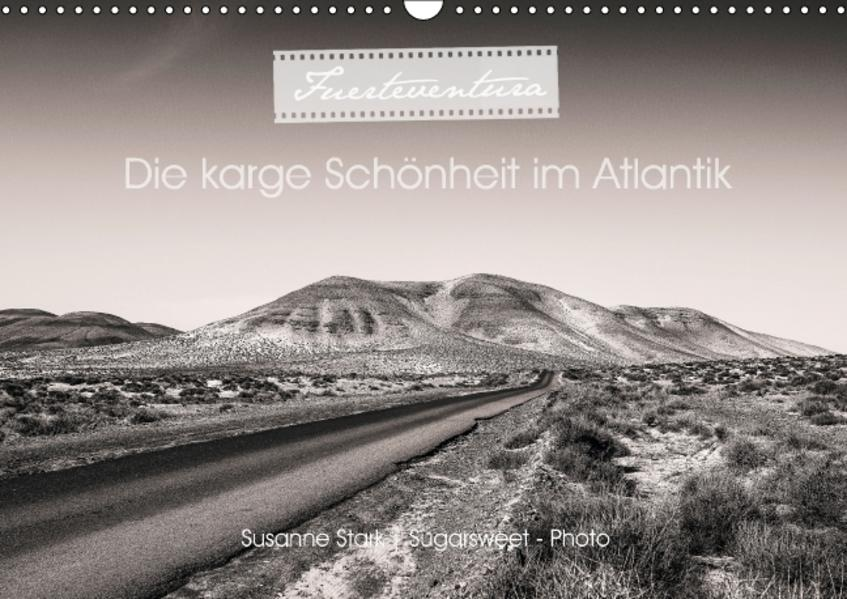 Fuerteventura, die karge Schönheit im Atlantik (Wandkalender 2017 DIN A3 quer) - Coverbild