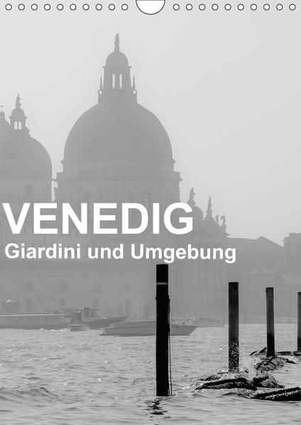 Venedig - Giardini und Umgebung (Wandkalender 2017 DIN A4 hoch) - Coverbild