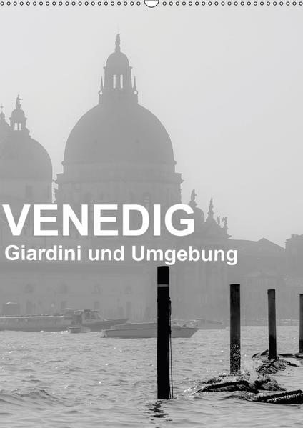 Venedig - Giardini und Umgebung (Wandkalender 2017 DIN A2 hoch) - Coverbild