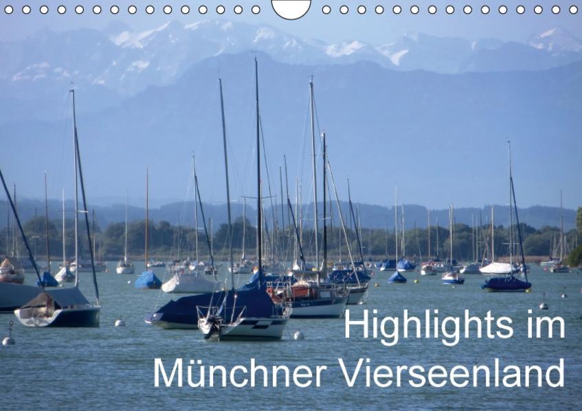 Highlights im Münchner Vierseenland (Wandkalender 2017 DIN A4 quer) - Coverbild