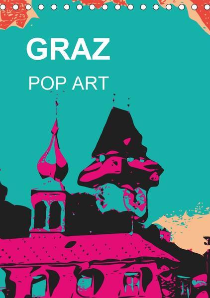 GRAZ POP ART (Tischkalender 2017 DIN A5 hoch) - Coverbild