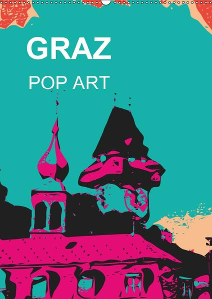 GRAZ POP ART (Wandkalender 2017 DIN A2 hoch) - Coverbild