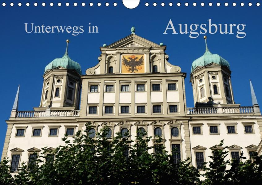 Unterwegs in Augsburg (Wandkalender 2017 DIN A4 quer) - Coverbild
