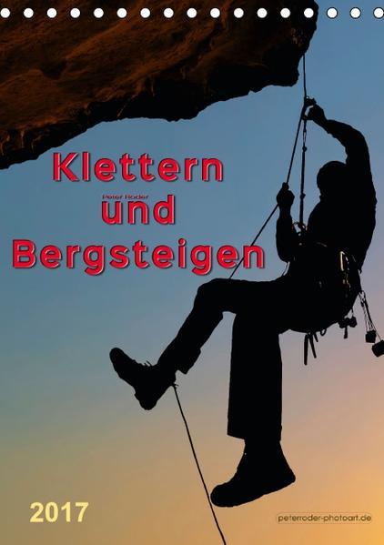 Klettern und Bergsteigen (Tischkalender 2017 DIN A5 hoch) - Coverbild