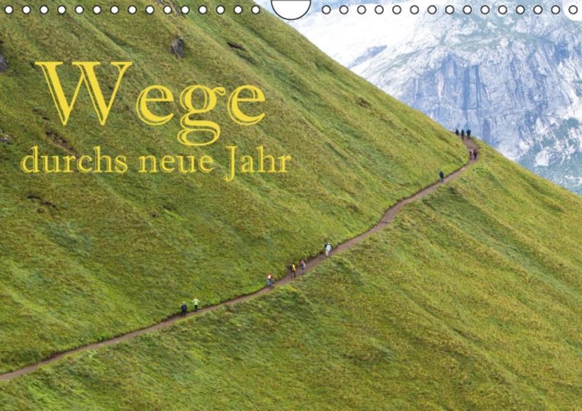Wege durchs neue Jahr (Wandkalender 2017 DIN A4 quer) - Coverbild