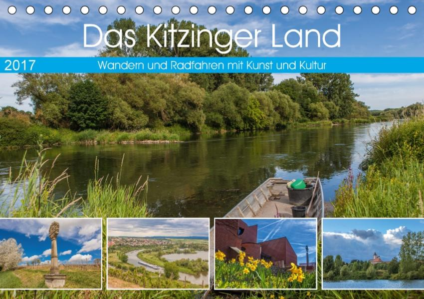 Das Kitzinger Land - Wandern und Radfahren mit Kunst und Kultur (Tischkalender 2017 DIN A5 quer) - Coverbild