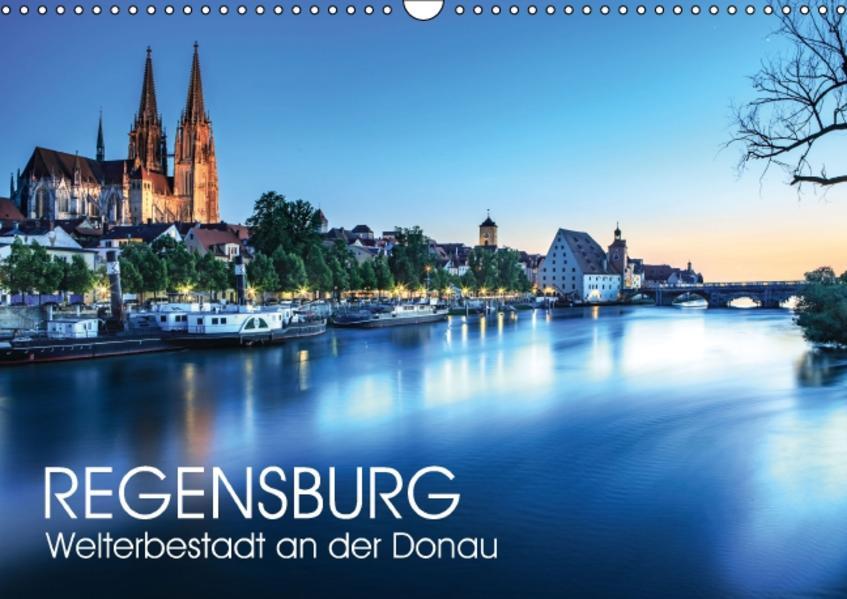 Regensburg - Welterbestadt an der Donau (Wandkalender 2017 DIN A3 quer) - Coverbild