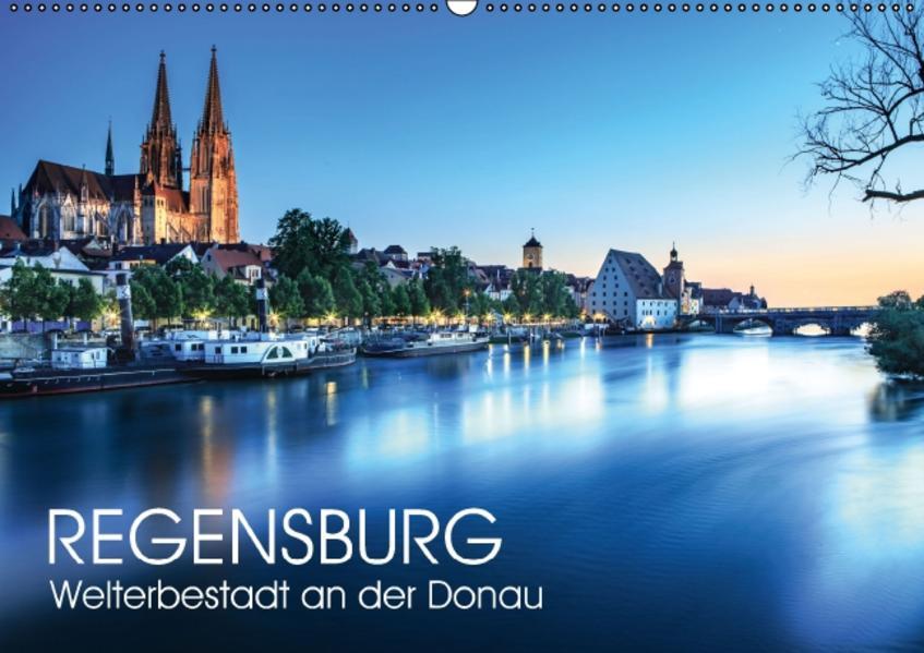 Regensburg - Welterbestadt an der Donau (Wandkalender 2017 DIN A2 quer) - Coverbild