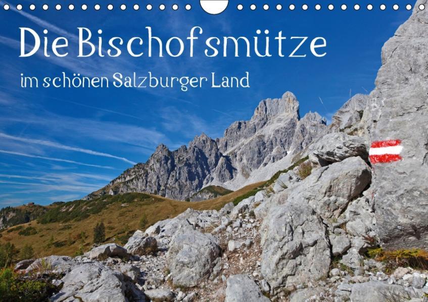 Die Bischofsmütze im schönen Salzburger Land (Wandkalender 2017 DIN A4 quer) - Coverbild