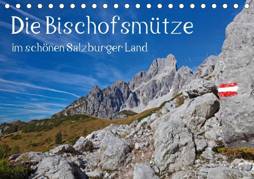 Die Bischofsmütze im schönen Salzburger Land (Tischkalender 2017 DIN A5 quer) - Coverbild
