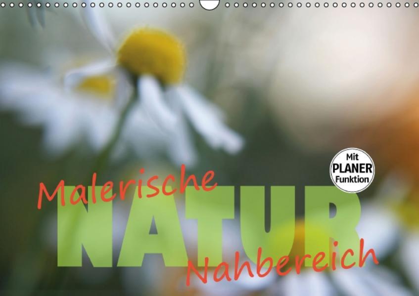 Maleriesche NATUR - Nahbereich - Planer (Wandkalender 2017 DIN A3 quer) - Coverbild
