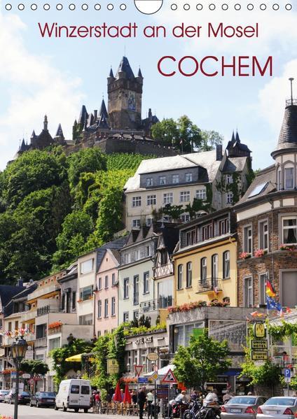 Winzerstadt an der Mosel - Cochem (Wandkalender 2017 DIN A4 hoch) - Coverbild