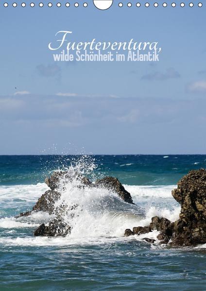 Fuerteventura, wilde Schönheit im Atlantik (Wandkalender 2017 DIN A4 hoch) - Coverbild