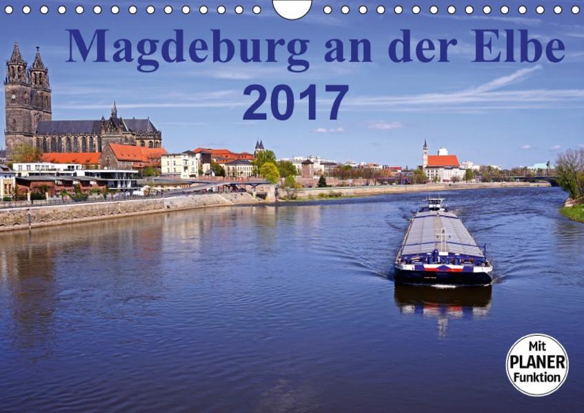 Magdeburg an der Elbe 2017 (Wandkalender 2017 DIN A4 quer) - Coverbild