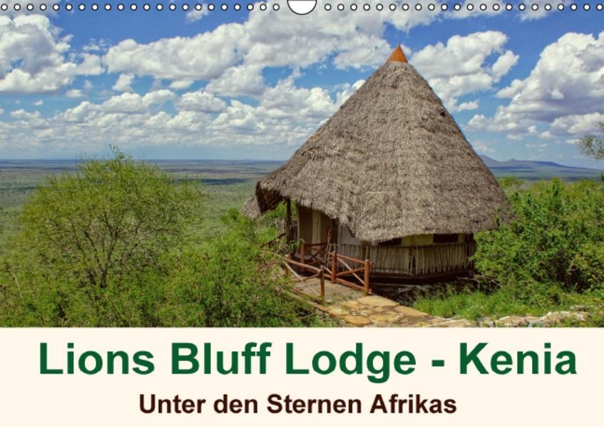 Lions Bluff Lodge - Kenia. Unter den Sternen Afrikas (Wandkalender 2017 DIN A3 quer) - Coverbild