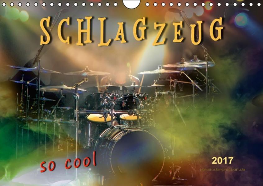Schlagzeug - so cool (Wandkalender 2017 DIN A4 quer) - Coverbild
