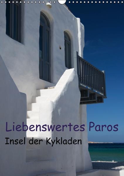 Liebenswertes Paros, Insel der Kykladen (Wandkalender 2017 DIN A3 hoch) - Coverbild