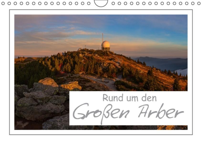 Rund um den Großen Arber (Wandkalender 2017 DIN A4 quer) - Coverbild