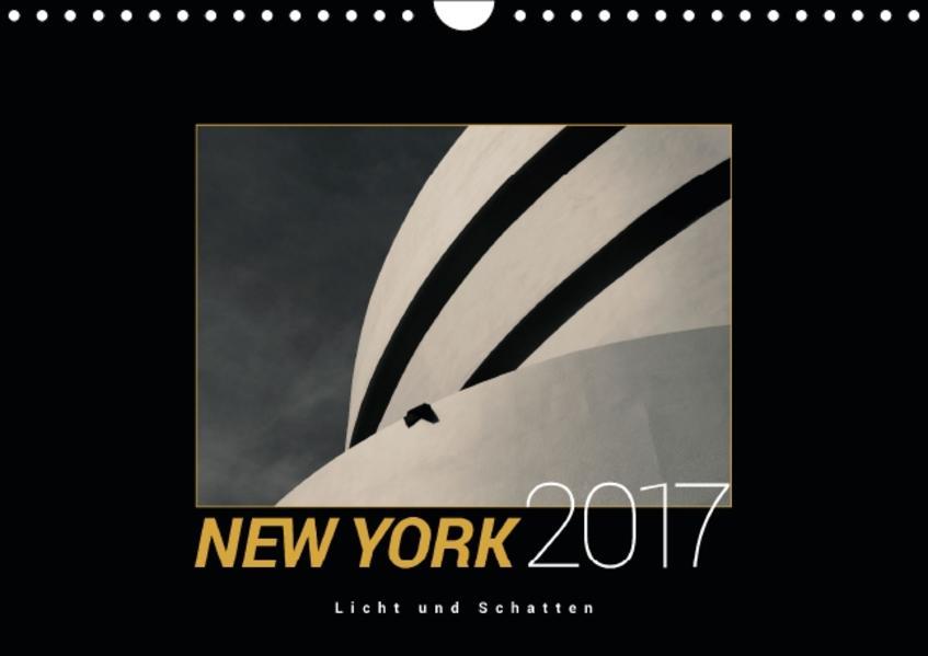 New York 2017, Licht und Schatten (Wandkalender 2017 DIN A4 quer) - Coverbild