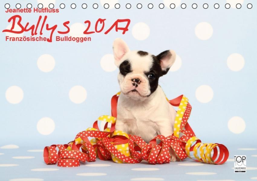 Bullys - Französische Bulldoggen 2017 (Tischkalender 2017 DIN A5 quer) - Coverbild