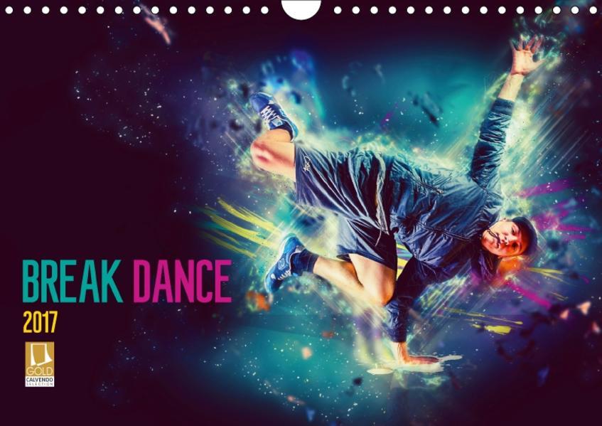 Break Dance (Wandkalender 2017 DIN A4 quer) - Coverbild