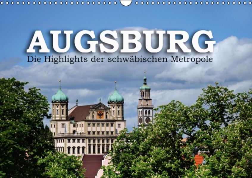 Augsburg – Die Highlights der schwäbischen Metropole (Wandkalender 2017 DIN A3 quer) - Coverbild