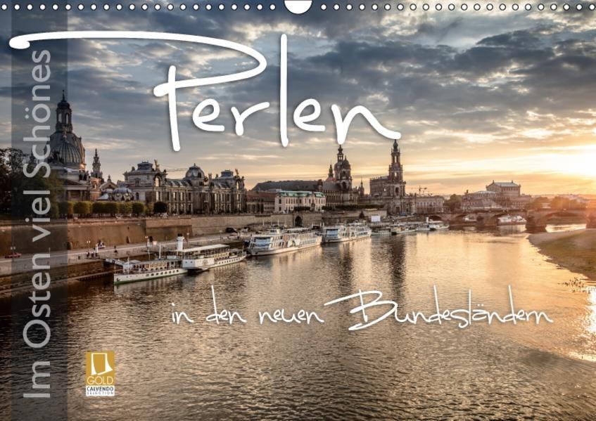Im Osten viel Schönes - Perlen in den neuen Bundesländern (Wandkalender 2017 DIN A3 quer) - Coverbild
