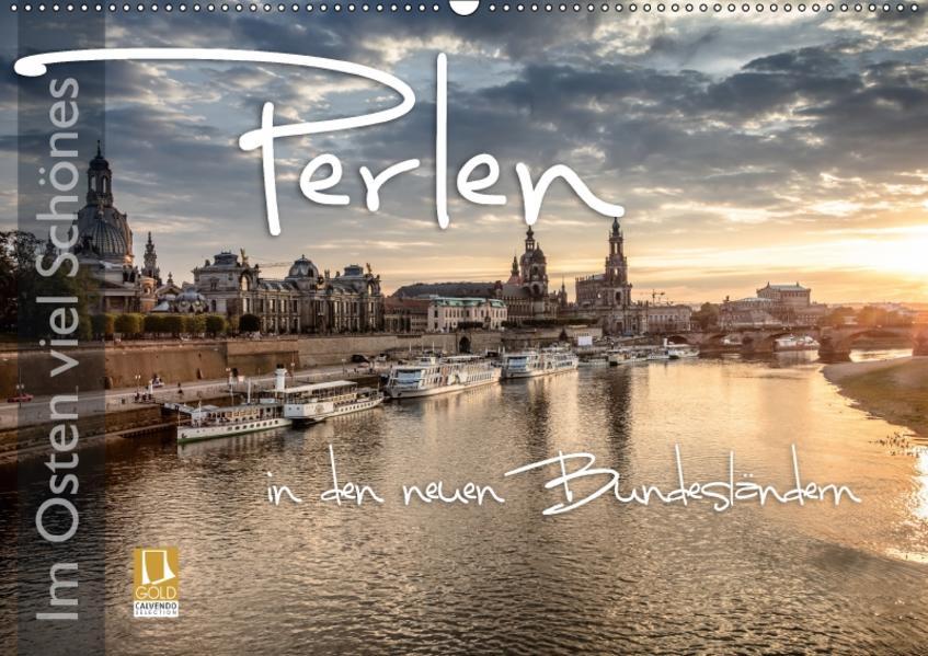 Im Osten viel Schönes - Perlen in den neuen Bundesländern (Wandkalender 2017 DIN A2 quer) - Coverbild