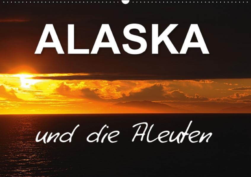 ALASKA und die Aleuten (Wandkalender 2017 DIN A2 quer) - Coverbild
