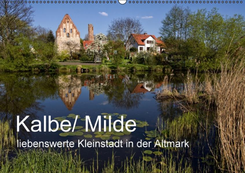 Kalbe/ Milde - liebenswerte Kleinstadt in der Altmark (Wandkalender 2017 DIN A2 quer) - Coverbild