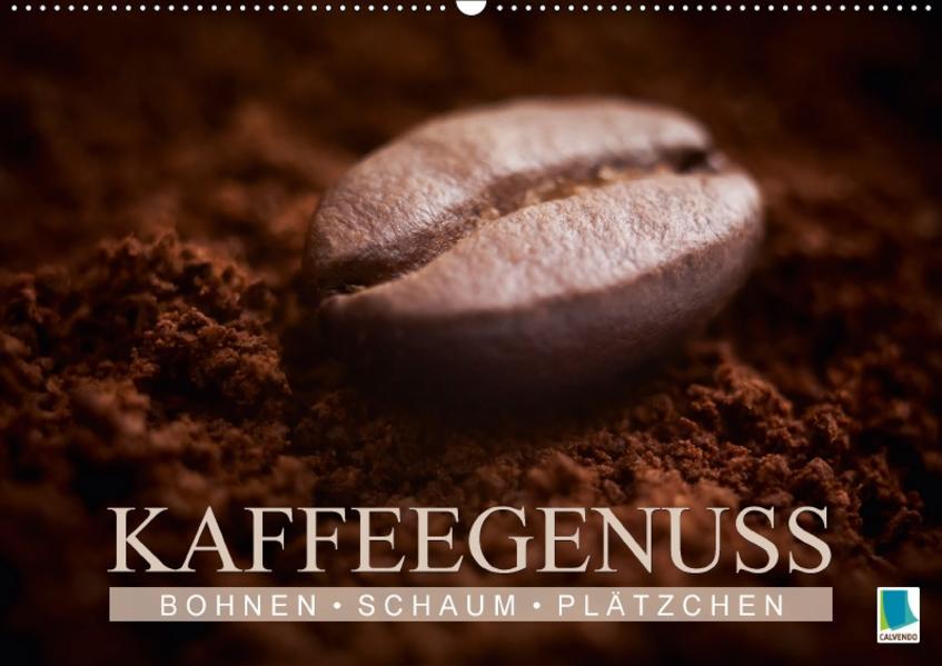 Bohnen, Schaum & Plätzchen – Kaffeegenuss (Wandkalender 2017 DIN A2 quer) - Coverbild