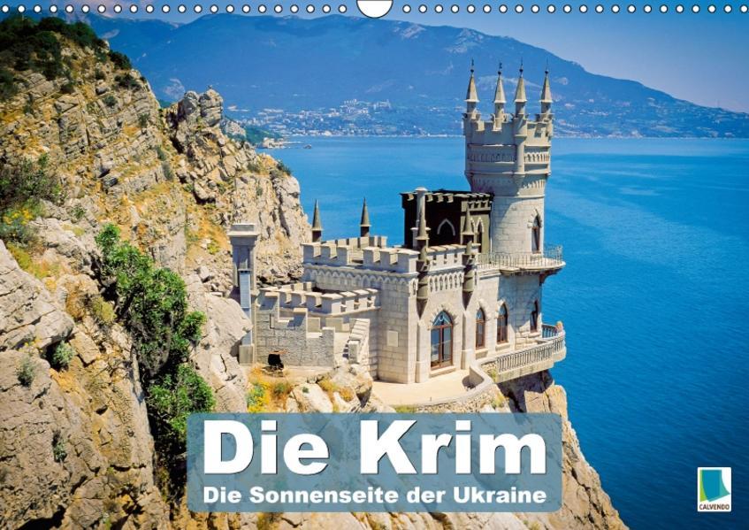 Die Krim – Sonnenseite der Ukraine (Wandkalender 2017 DIN A3 quer) - Coverbild
