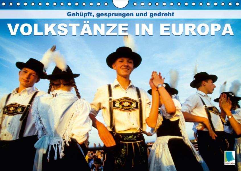 Gehüpft, gesprungen und gedreht – Volkstänze in Europa (Wandkalender 2017 DIN A4 quer) - Coverbild