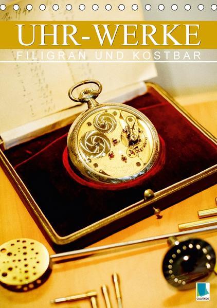 Uhr-Werke: filigran und kostbar (Tischkalender 2017 DIN A5 hoch) - Coverbild