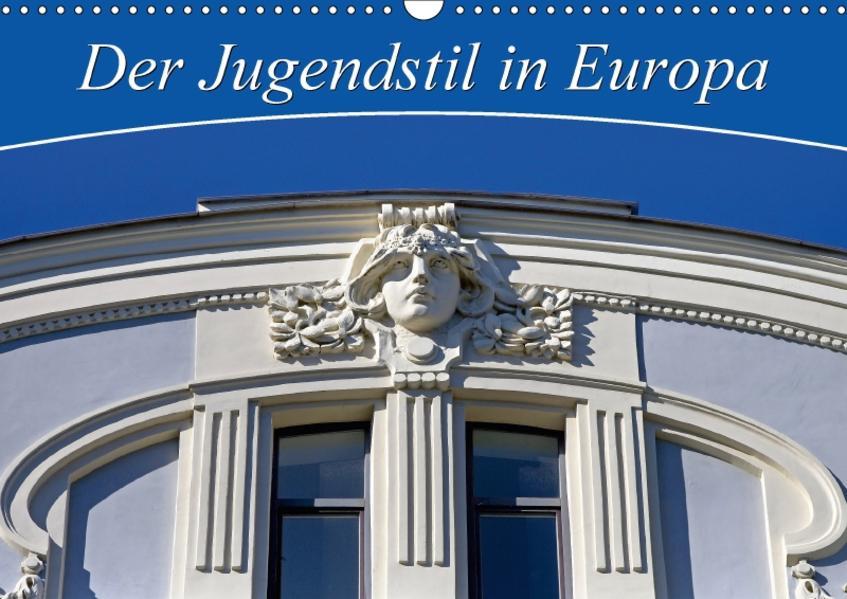 Der Jugendstil in Europa (Wandkalender 2017 DIN A3 quer) - Coverbild