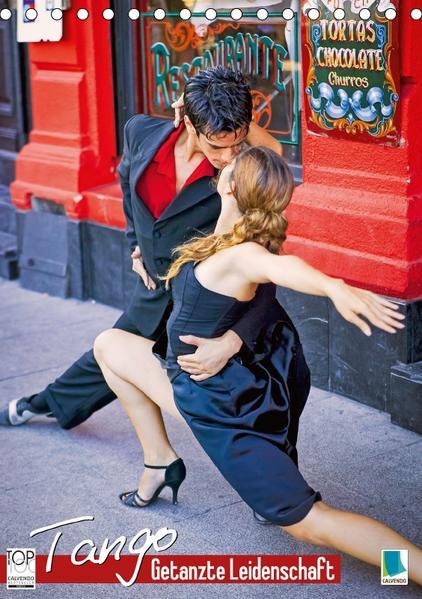 Tango – Getanzte Leidenschaft (Tischkalender 2017 DIN A5 hoch) - Coverbild