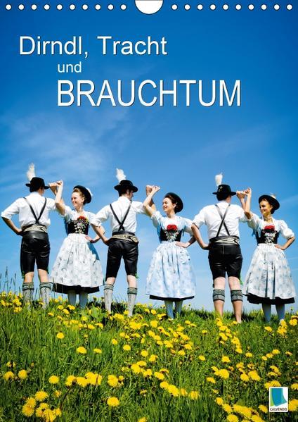 Dirndl, Tracht und Brauchtum (Wandkalender 2017 DIN A4 hoch) - Coverbild