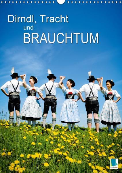 Dirndl, Tracht und Brauchtum (Wandkalender 2017 DIN A3 hoch) - Coverbild