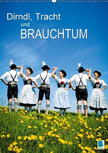 Dirndl, Tracht und Brauchtum (Wandkalender 2017 DIN A2 hoch) - Coverbild
